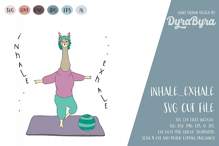 Yoga SVG / Llama SVG / Inhale Exhale / Yoga Zone Vector cut