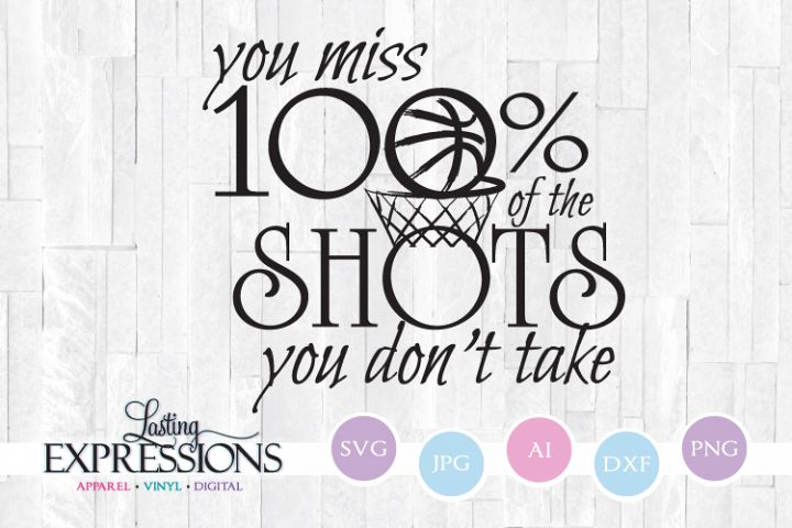 You miss shots you dont take // SVG Quote Design