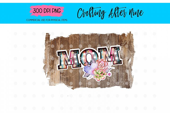 Mom Sublimation Design, Mothers Day, Mum Momma Mama Mommy