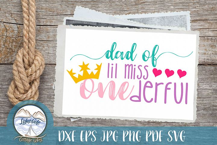 Dad of Lil Miss ONEderful - Birthday Girl Father SVG Design
