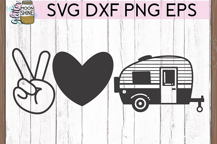 Peace Love Camping SVG DXF PNG EPS Cutting Files