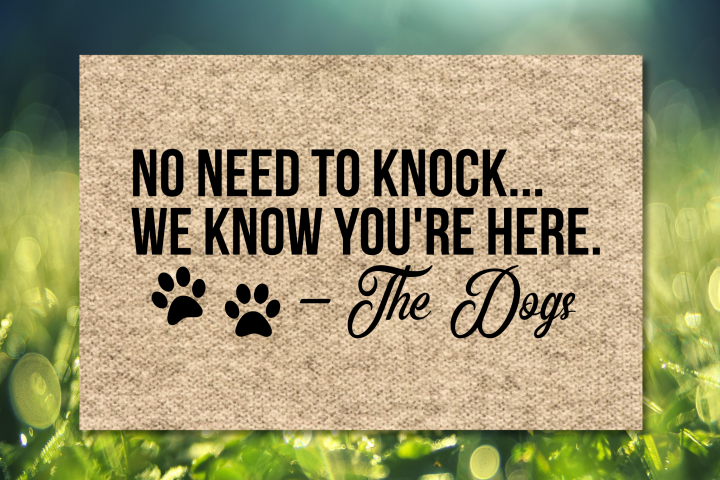 No need to knock we know you are here, the dogs SVG