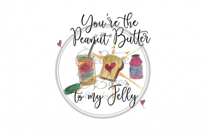 Youre the Peanut Butter to My Jelly Food Kitchen Sublimatio