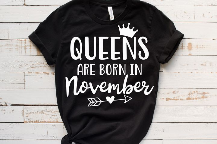Queens are born in November - November Birthday woman svg