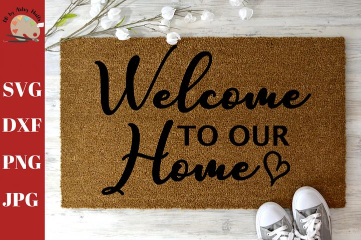 Welcome to Our Home Welcome Doormat DIY SVG