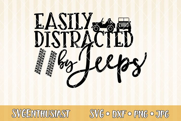 Easily distracted by Jeeps SVG cut file