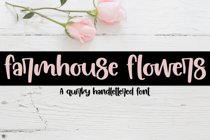 Farmhouse Flowers - A Quirky Hand-Lettered Font