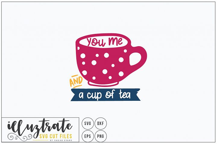 You, Me and a Cup of Tea SVG Cut File, Tea Party SVG, Tea