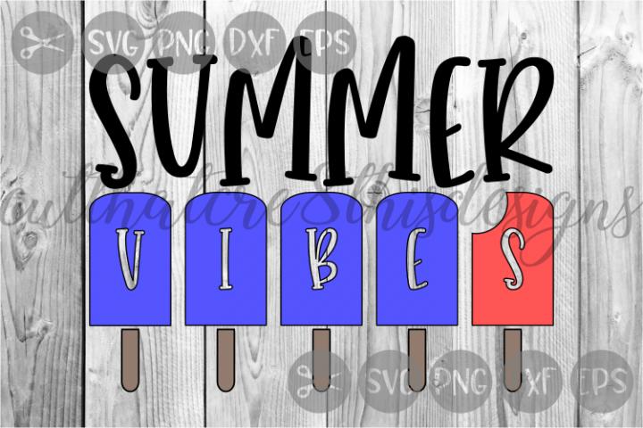 Summer Vibes, Popsicles, Seasons, Cut File, SVG