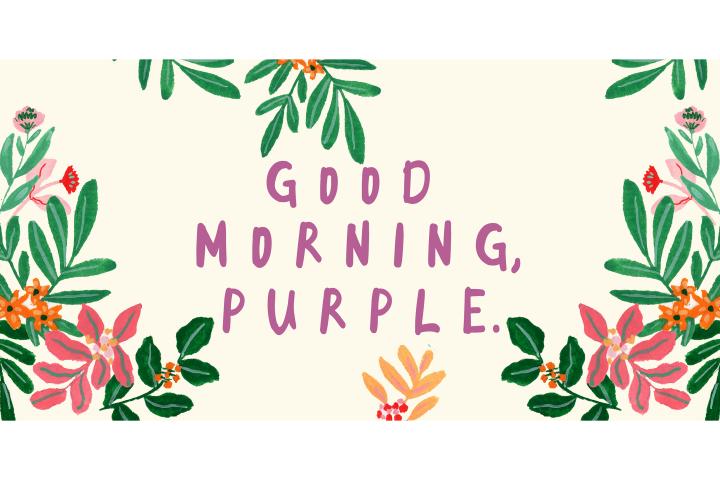 Good Morning Purple 2