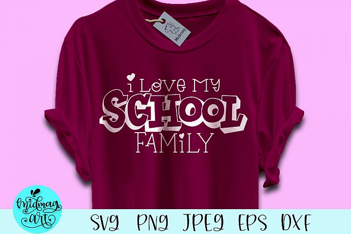 I love my school family svg, teacher life svg