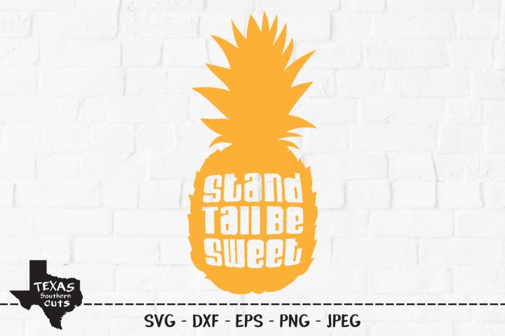 Stand Tall Be Sweet SVG, Cut File, Cute Summer Shirt Design