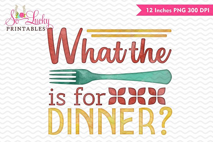 What the fork is for dinner watercolor sublimation design