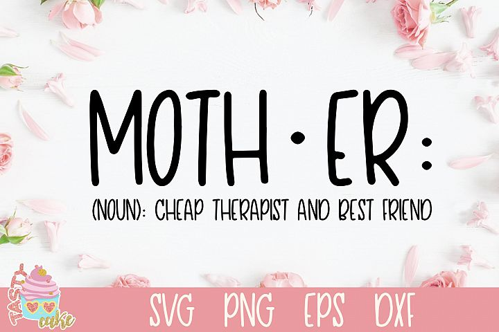 Mother Cheap Therapist And Best Friend SVG - Mother SVG