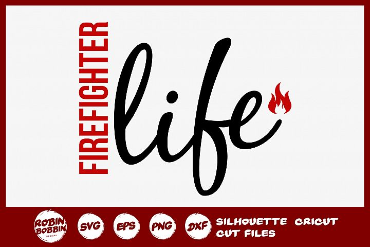 Firefighter Life SVG - Firefighter SVG