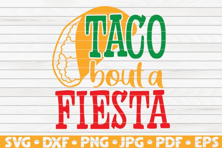 Taco bout a fiesta SVG | Cinco de Mayo