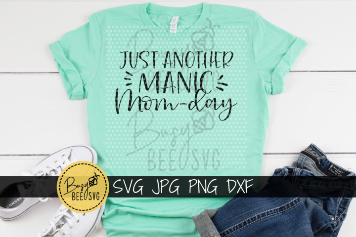 Just another manic momday Cut File SVG PNG DXF