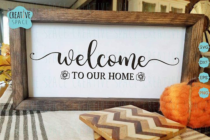 Welcome To Our Home SVG, home decor Svg