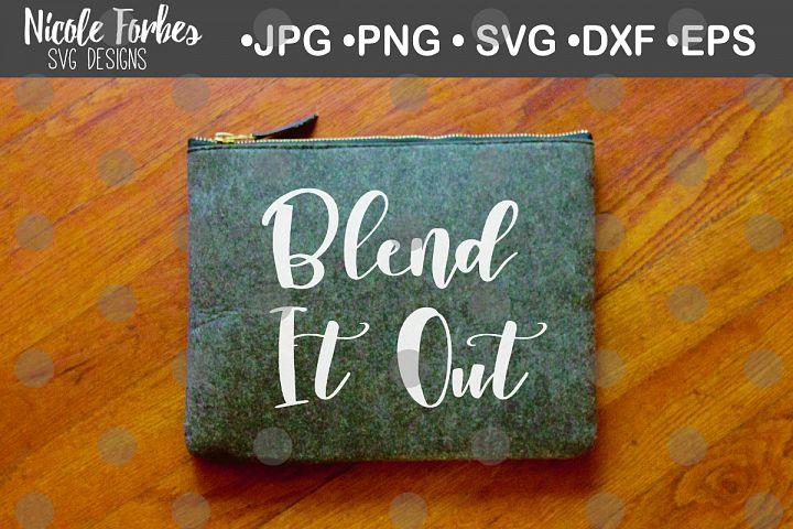 Blend It Out SVG Cut File