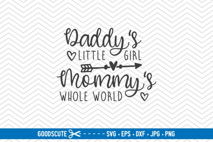 Daddys Little Girl Mommys Whole World - SVG DXF JPG PNG EPS