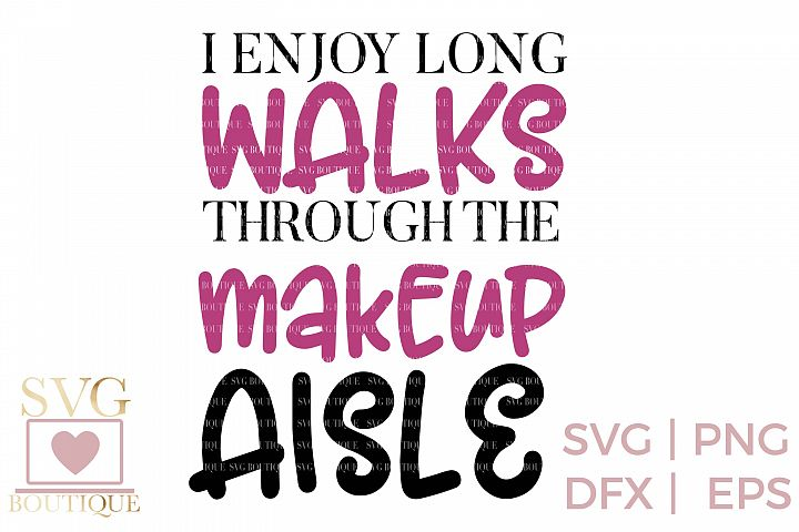 Makeup Quote SVG - SVG PNG DFX Cutting Files