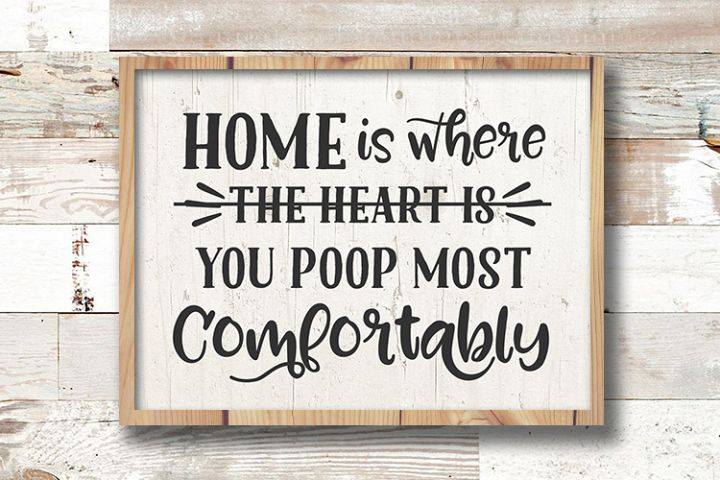 Home Is Where You Poop Most Comfortably svg Funny Bathroom
