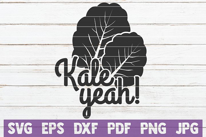 Kale Yeah SVG Cut File | commercial use