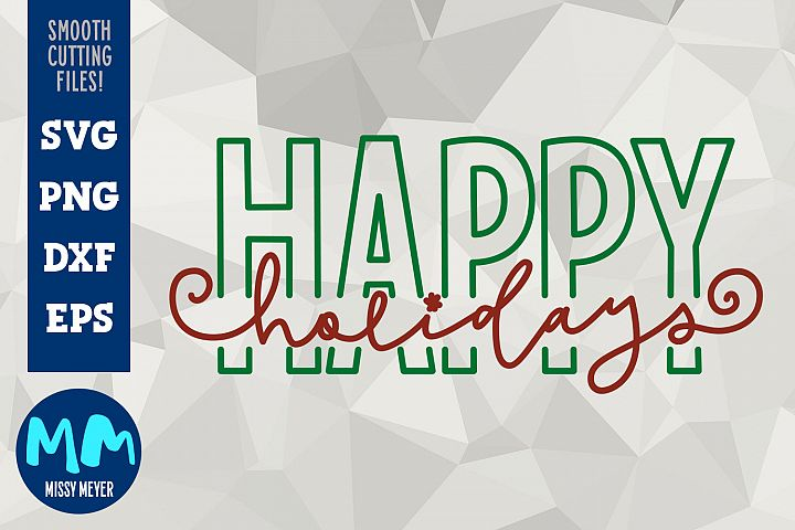Happy Holidays -handlettered hip modern cut file SVG