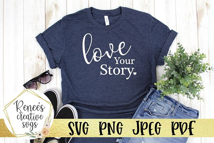 Love Your Story| Love Quote | SVG Cutting File