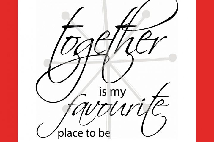 together is my favourite place to be