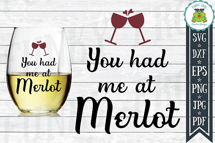 You Had Me At Merlot Wine SVG Cut File for Crafters