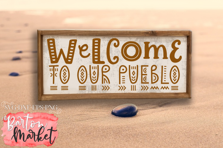 Welcome To Our Pueblo SVG DXF EPS PNG