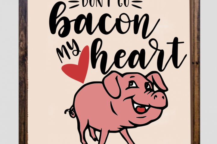 Kitchen SVG Cute SVG Don't Go Bacon My Heart SVG example 1
