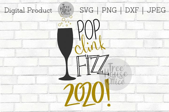 Pop Clink Fizz Champage Happy New Year 2020 NYE SVG DXF, PNG