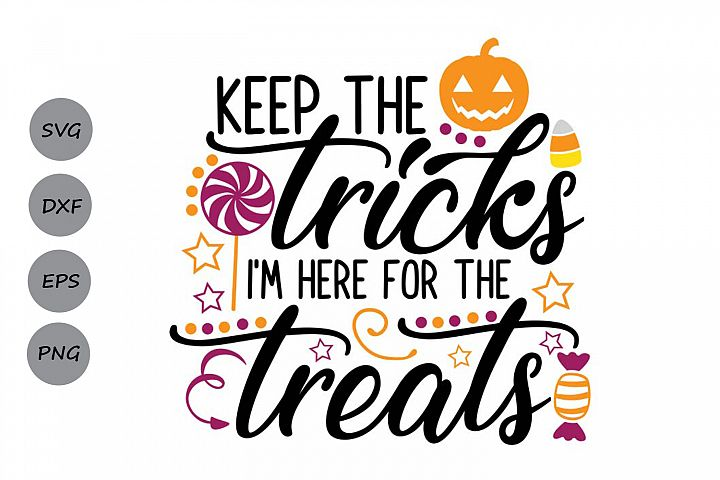 Keep The Tricks Im Here For The Treats Svg, Halloween Svg.
