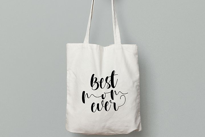 Best Mom Ever SVG / EPS10 / PNG