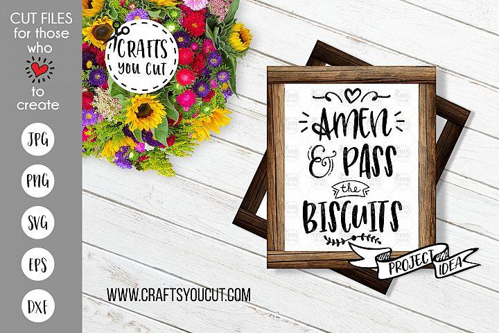 Amen & Pass The Biscuits - Farmhouse Kitchen SVG Cut File