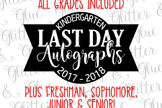 Last Day of School Autographs **ALL GRADES** SVG DXF EPS PNG