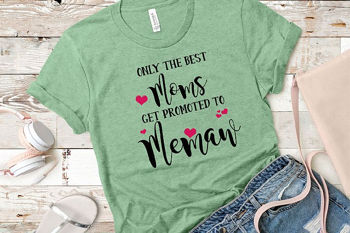 Only The Best Moms Get Promoted To Memaw SVG, Grandma SVG