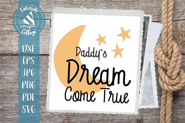 Daddys Dream Come True svg - Baby svg eps - baby shower svg