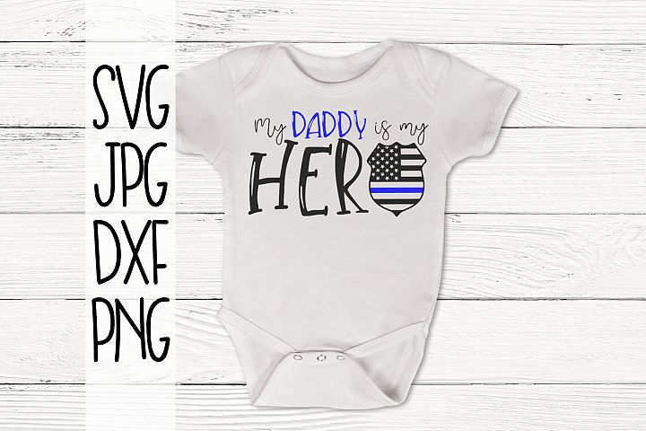 Daddy is my Hero, Police, Back the blue, SVG