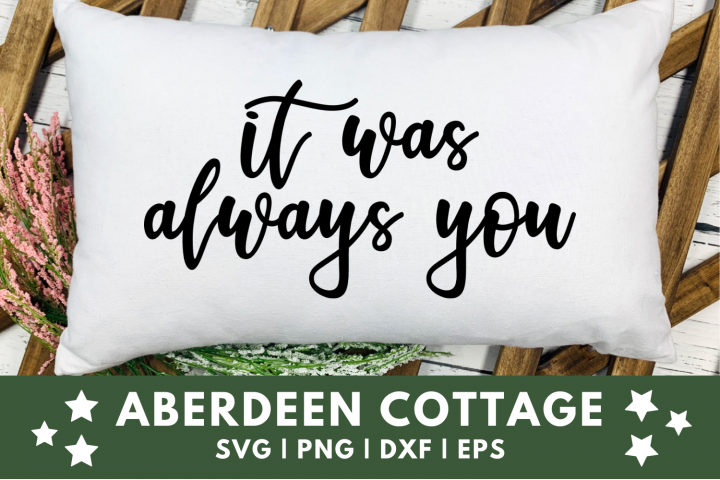 It Was Always You SVG | PNG | DXF | EPS