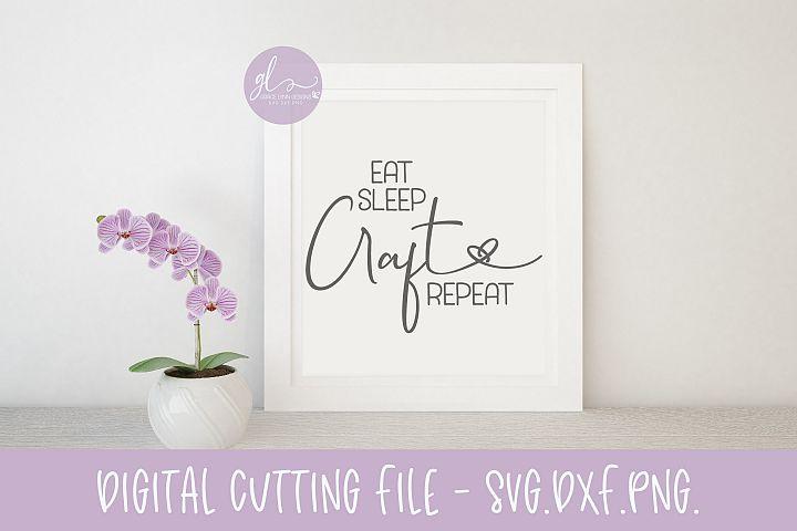 Eat Sleep Craft Repeat - SVG Digital Cut File
