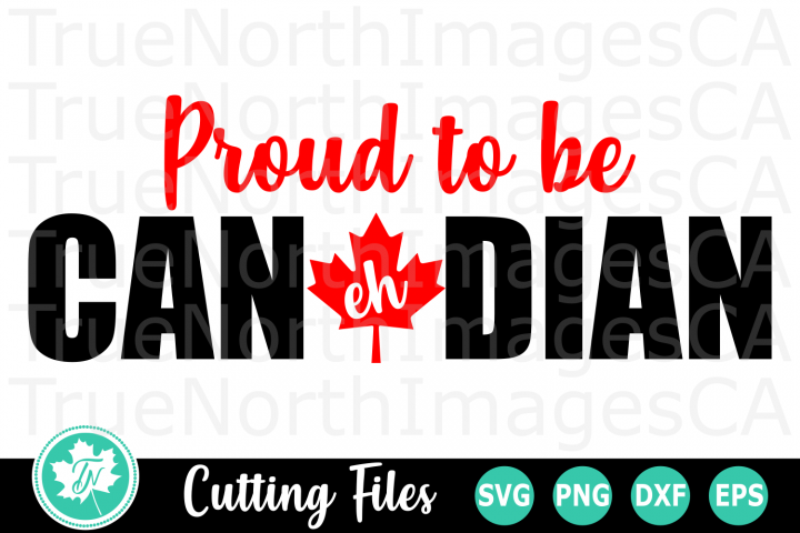 Proud to be Canadian - A Canada SVG Cut File
