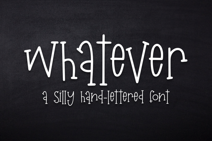 Whatever - A Silly Hand-Lettered Font