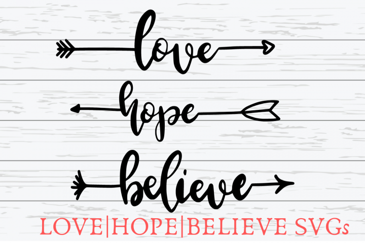Love|Hope|Believe Arrow Word SVGs