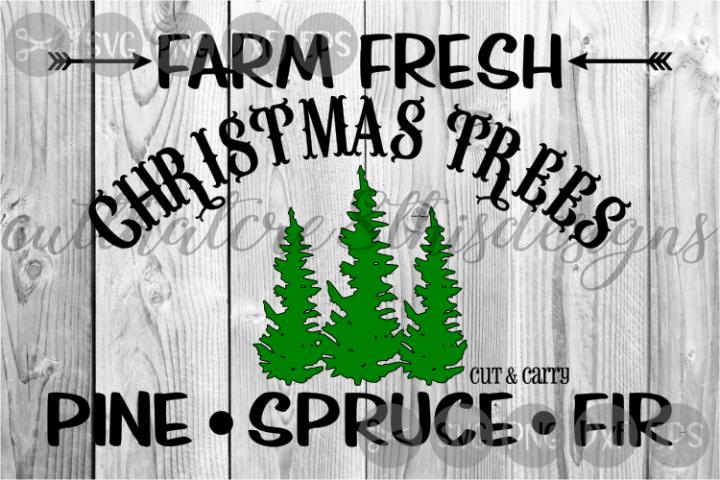 Farm Fresh Christmas Trees, Cut & Carry, Cut File, SVG.