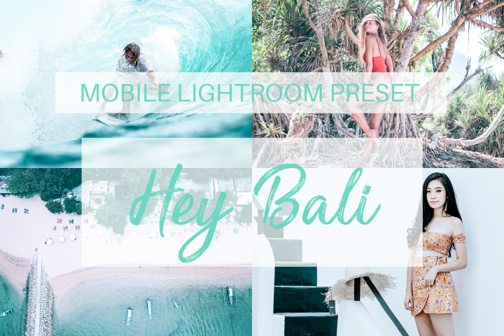 Hey Bali Mobile Lightroom Preset