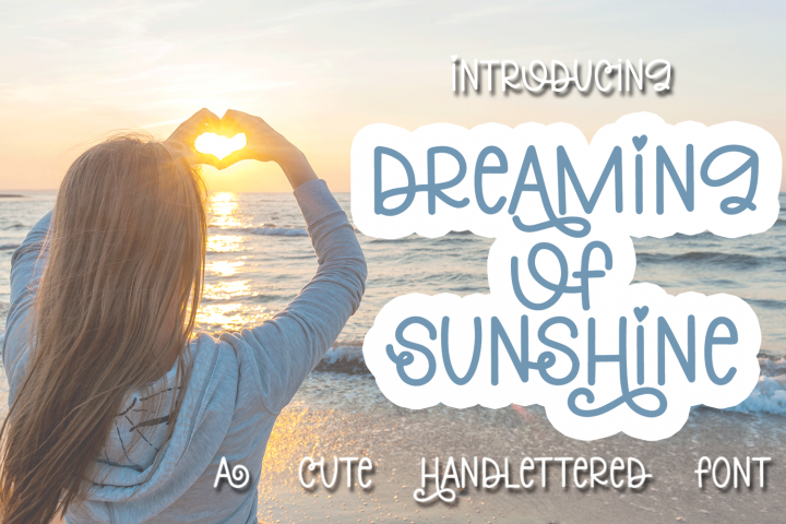 Dreaming Of Sunshine - A Cute Handlettered Font