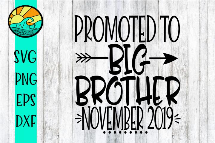 Promoted to BIG Brother November 2019 - SVG PNG EPS DXF